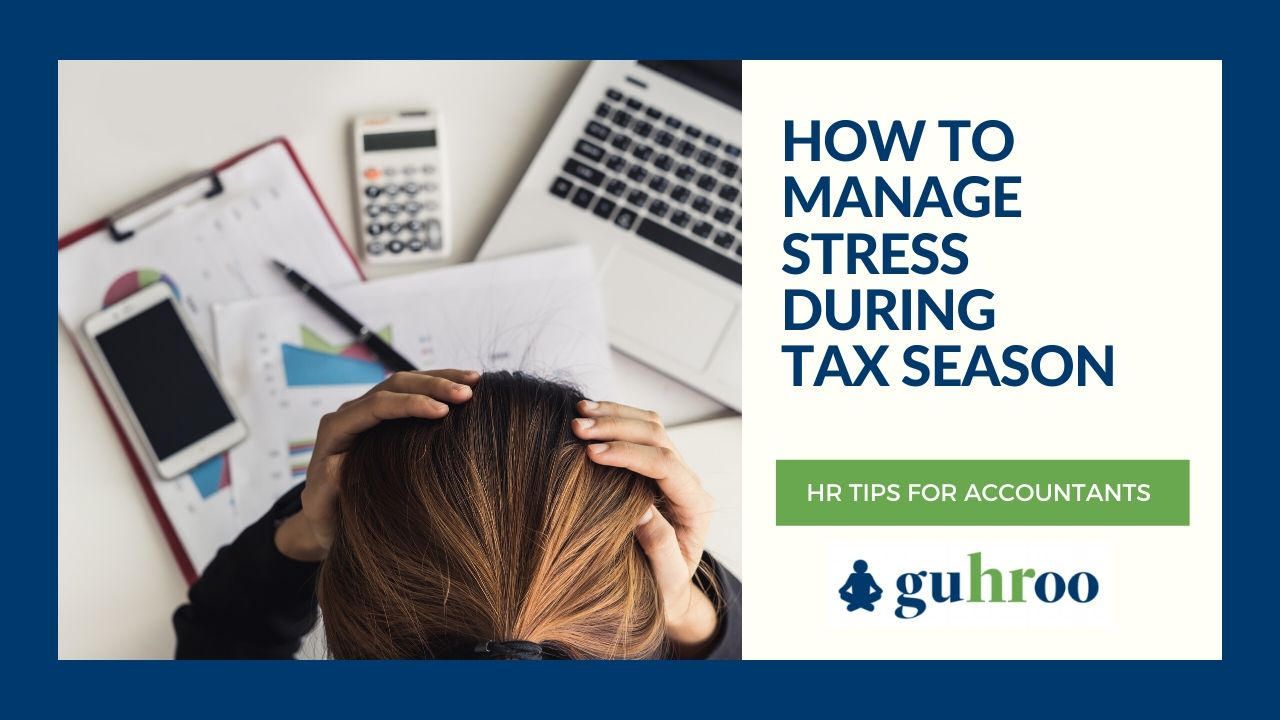 How to manage stress during tax season